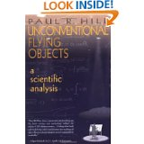 Unconventional Flying Objects – a scientific analysis by Paul R. Hill